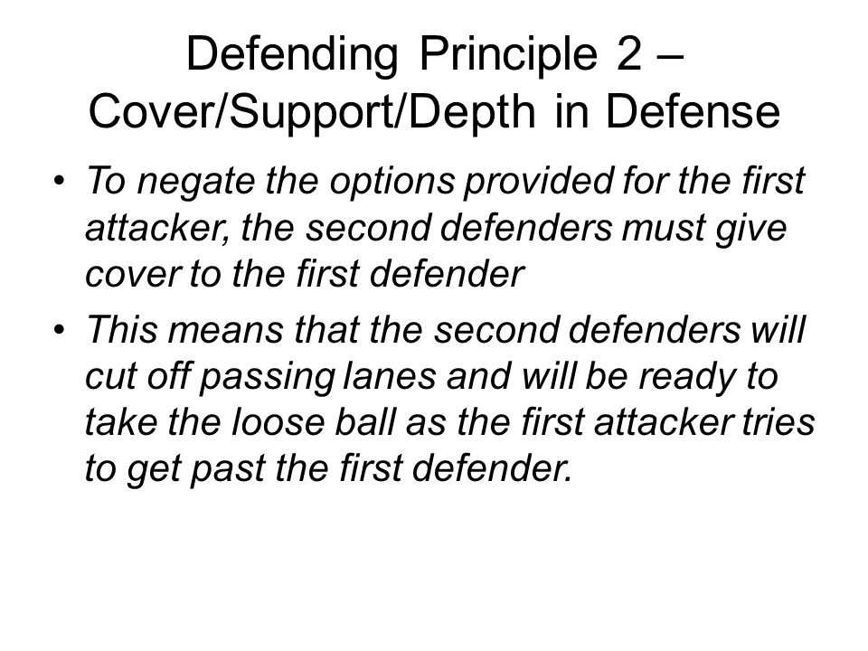 Defending Principle 2 – Cover/Support/Depth in Defense