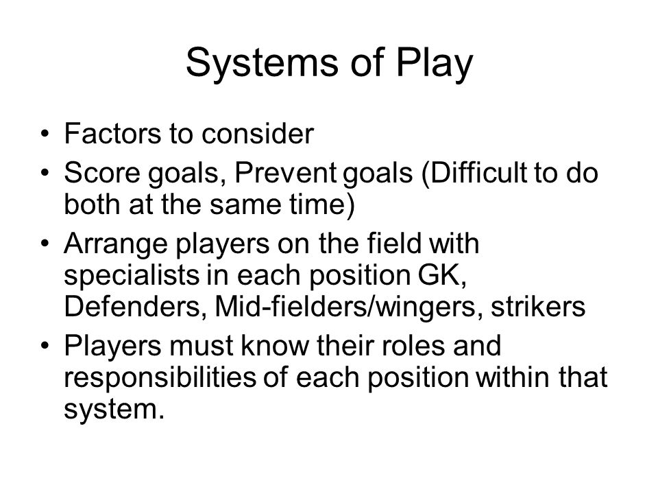 Systems of Play Factors to consider