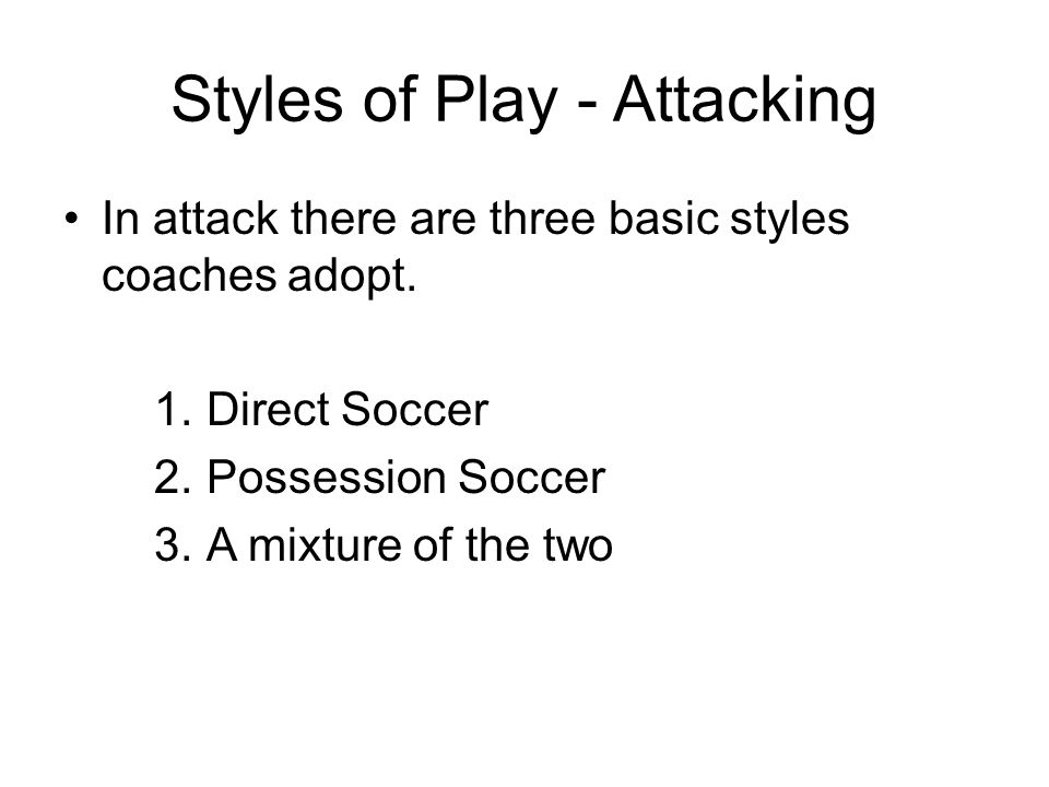 Styles of Play - Attacking