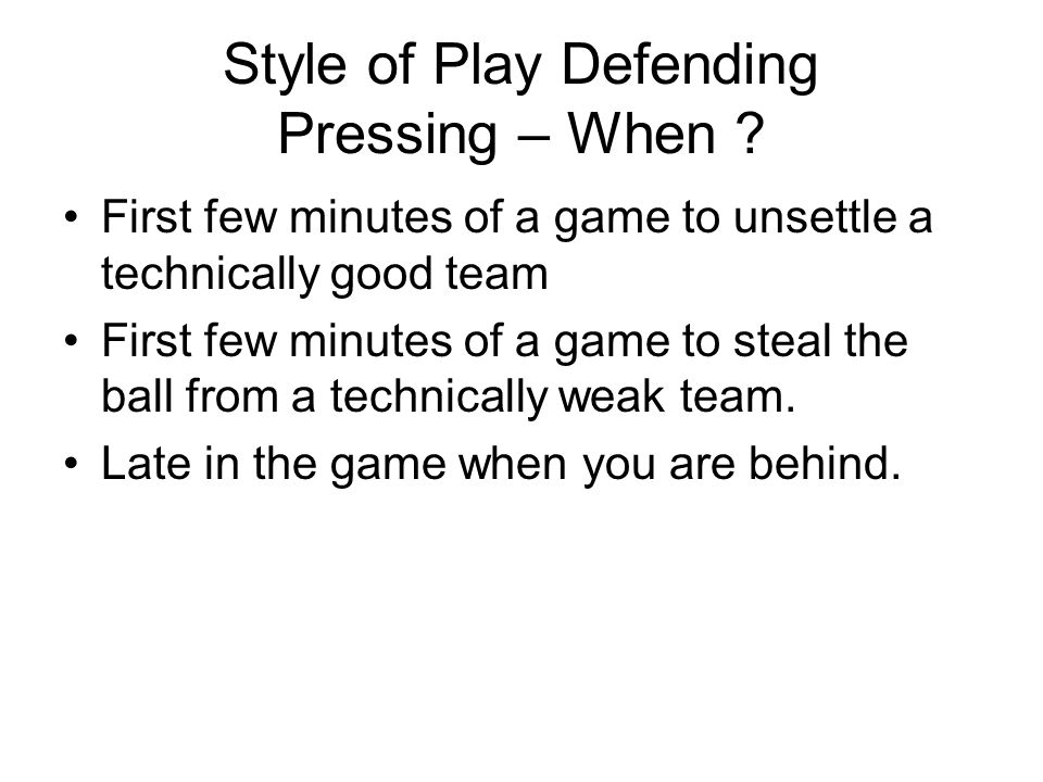 Style of Play Defending Pressing – When