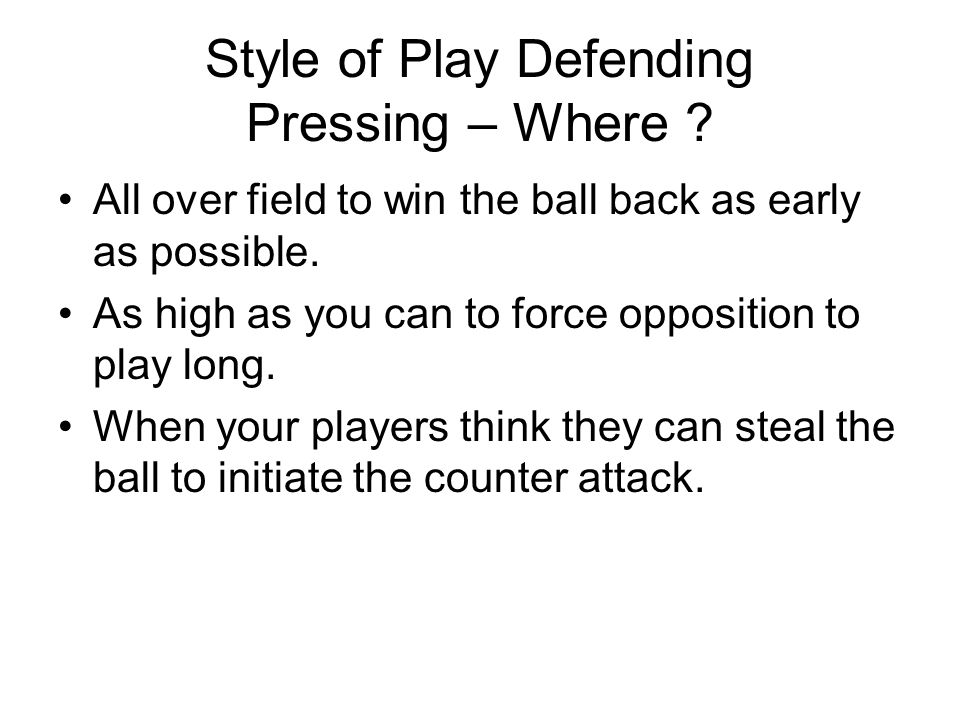 Style of Play Defending Pressing – Where