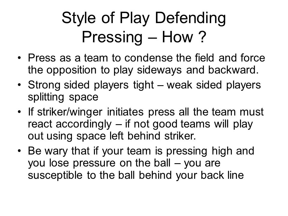 Style of Play Defending Pressing – How