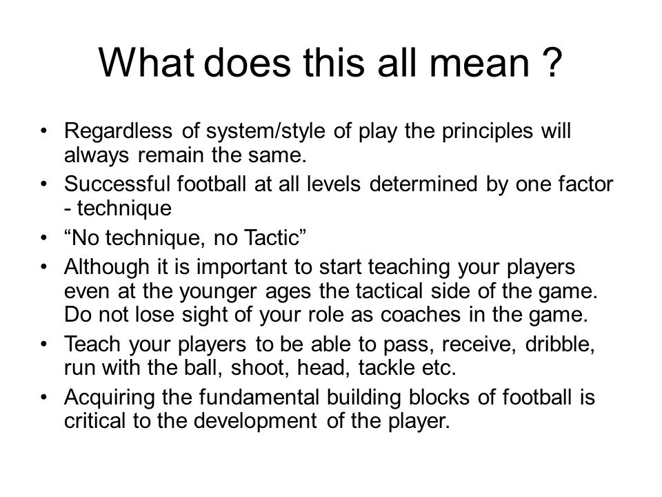 What does this all mean Regardless of system/style of play the principles will always remain the same.