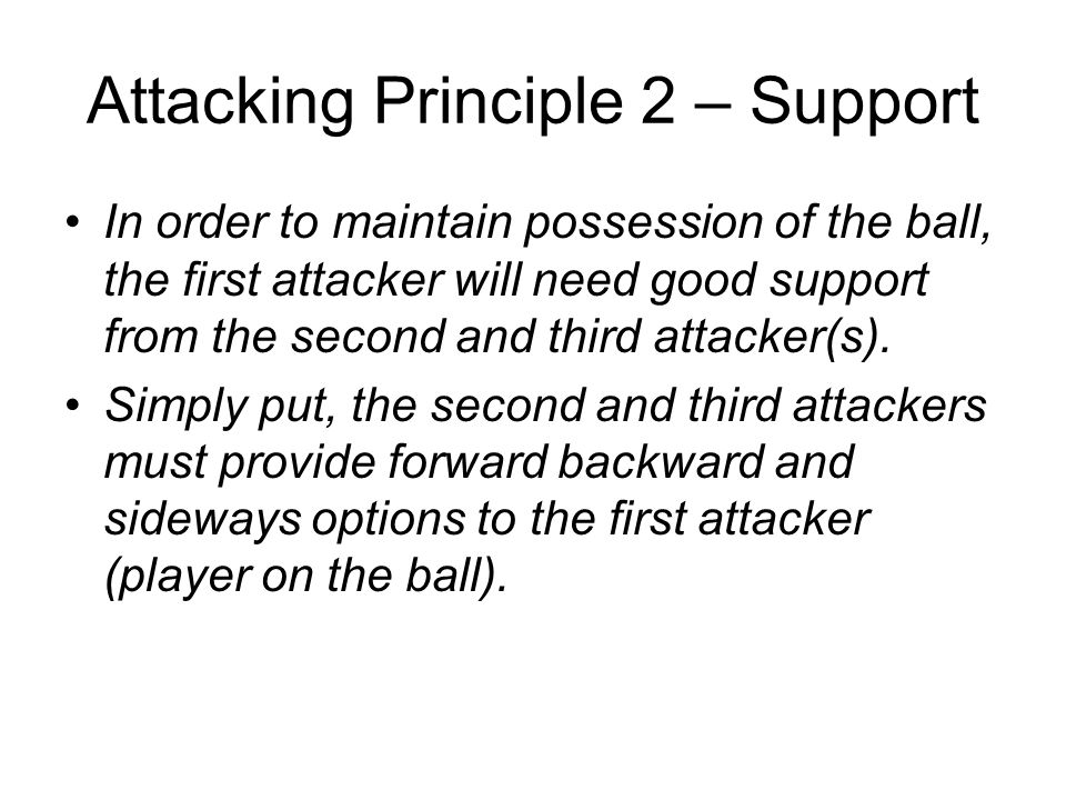 Attacking Principle 2 – Support