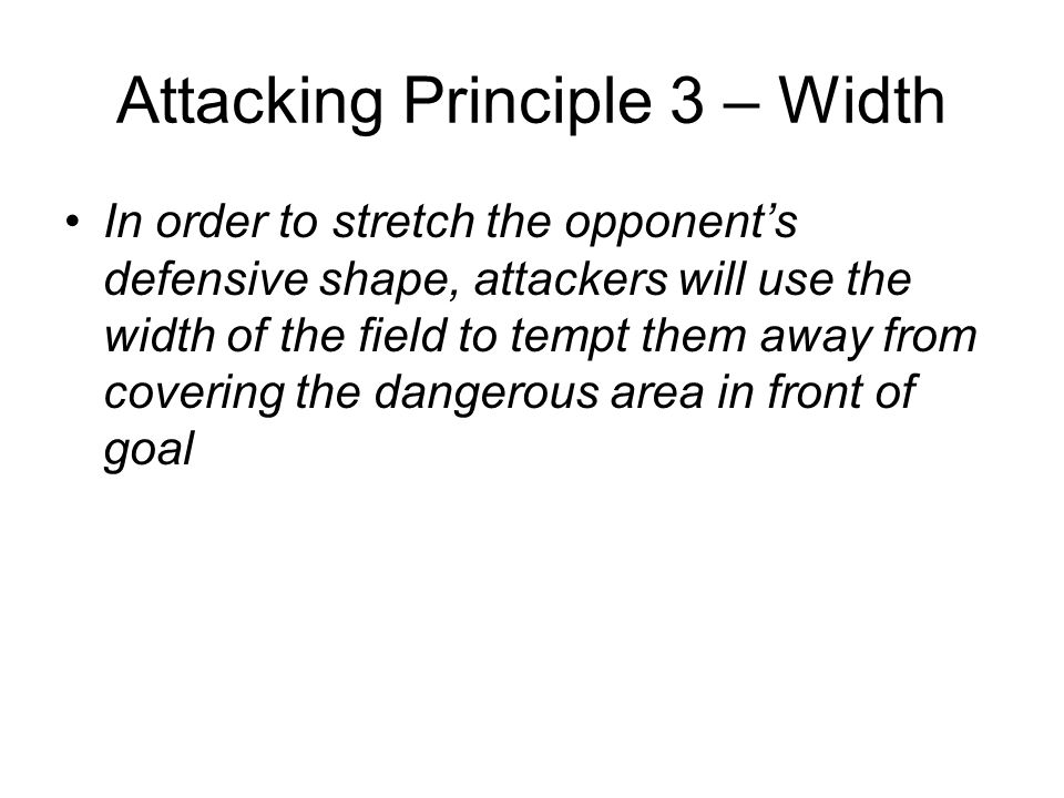 Attacking Principle 3 – Width