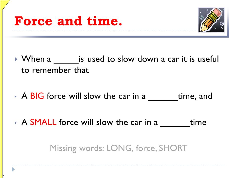 Missing words: LONG, force, SHORT