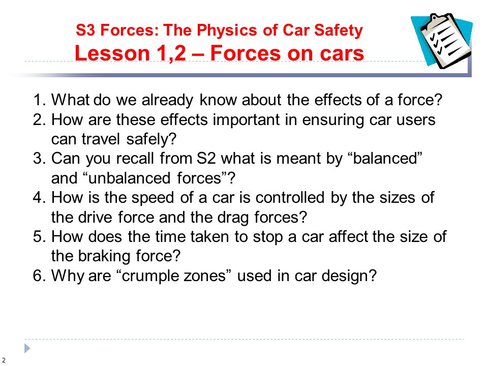 S3 Forces: The Physics of Car Safety Lesson 1,2 – Forces on cars