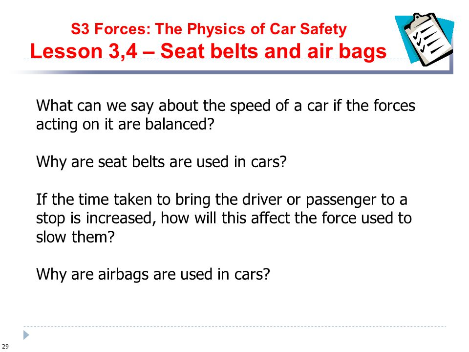 S3 Forces: The Physics of Car Safety Lesson 3,4 – Seat belts and air bags