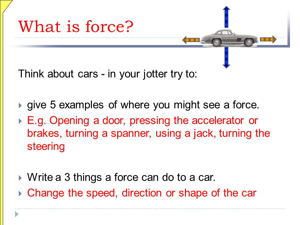 What is force Think about cars - in your jotter try to: