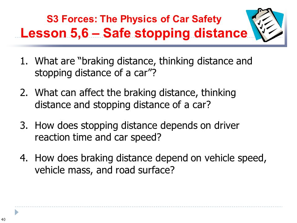 S3 Forces: The Physics of Car Safety Lesson 5,6 – Safe stopping distance