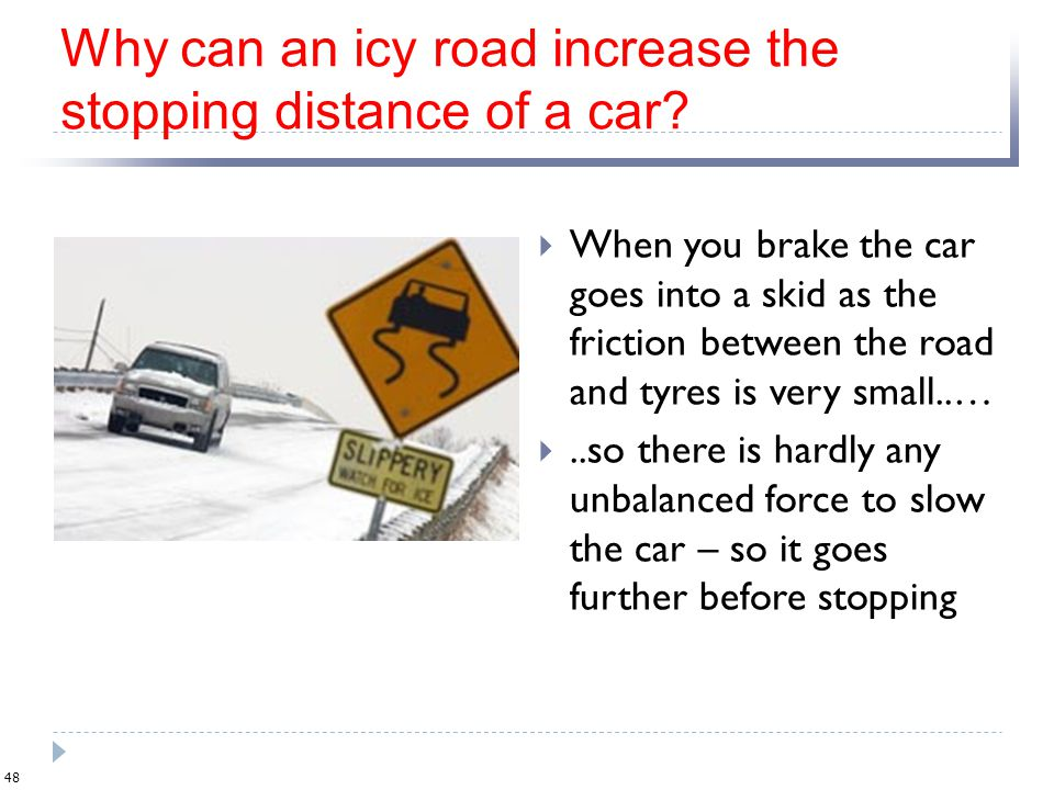 Why can an icy road increase the stopping distance of a car