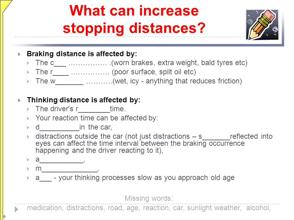 What can increase stopping distances