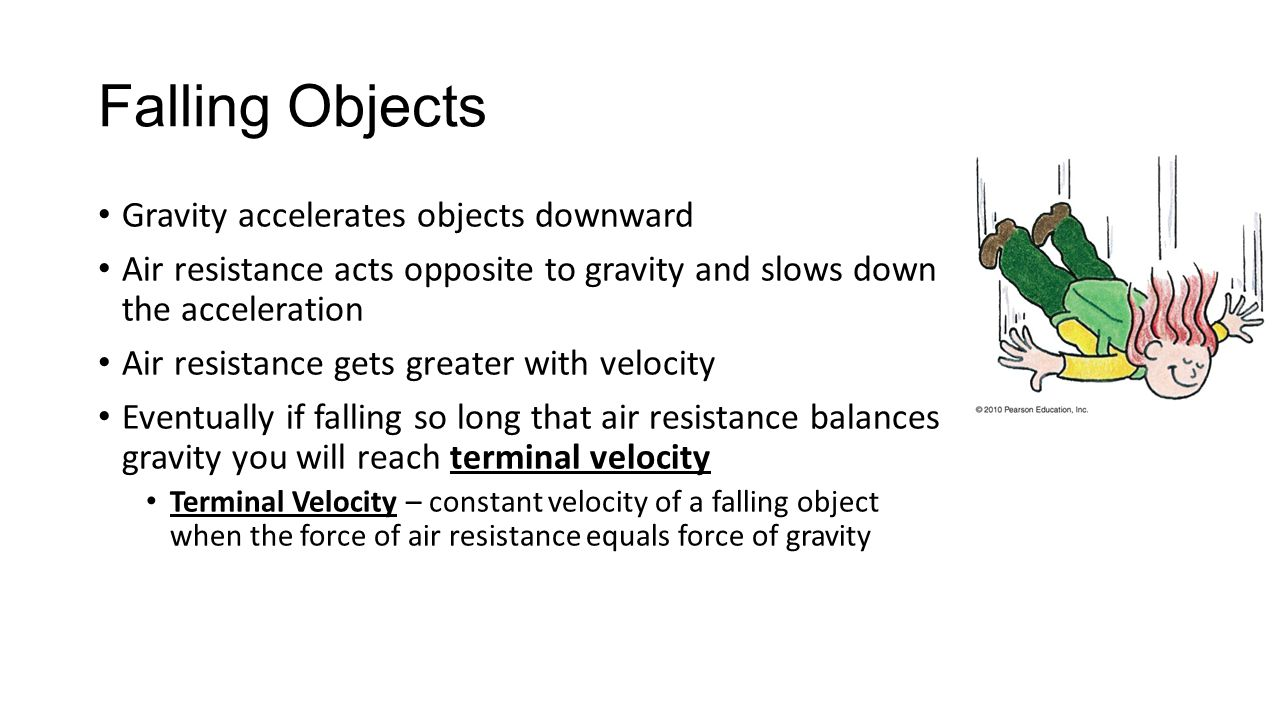 Falling Objects Gravity accelerates objects downward