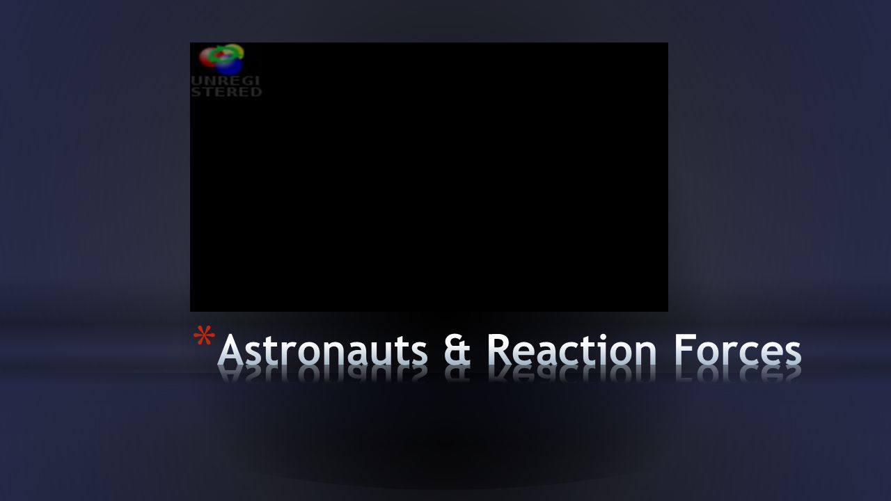 Astronauts & Reaction Forces