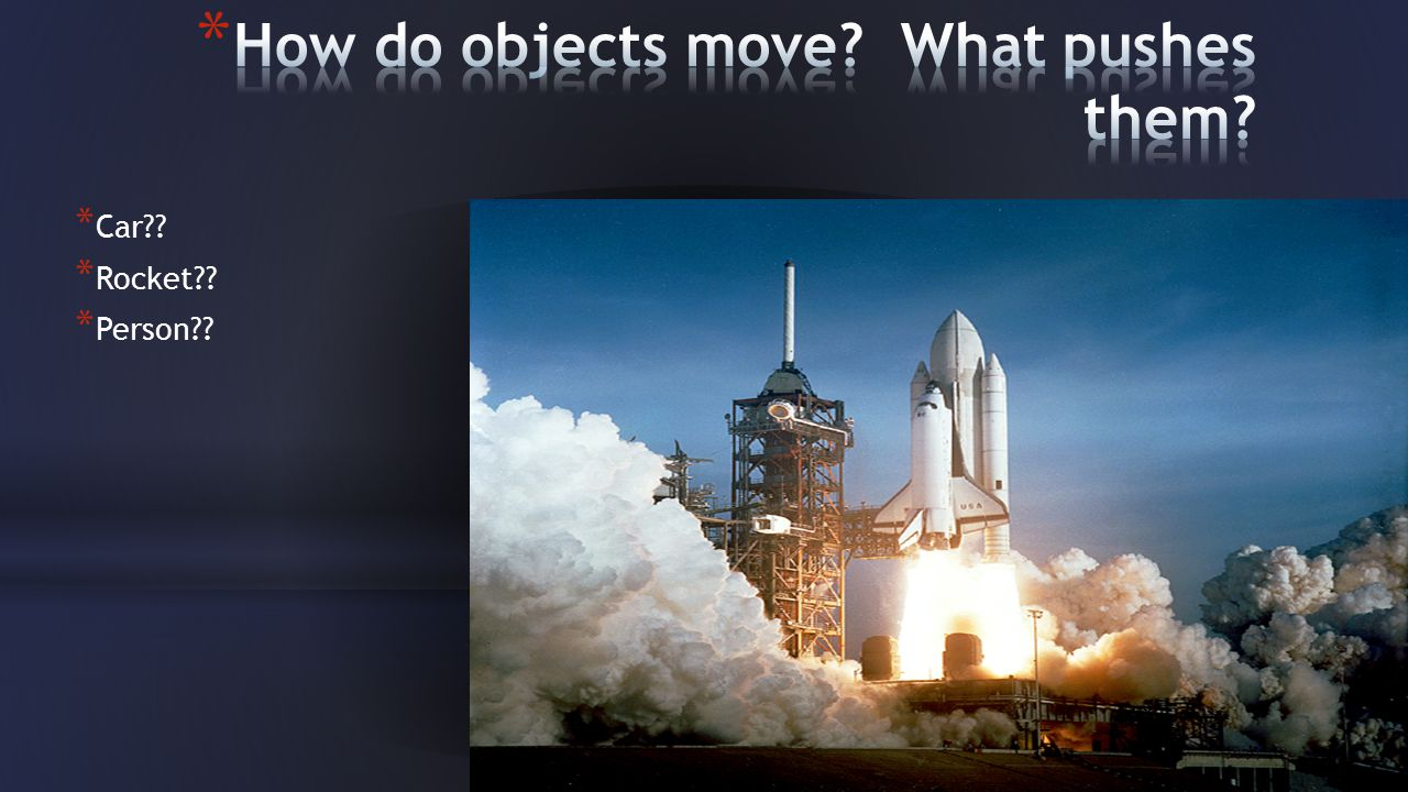 How do objects move What pushes them