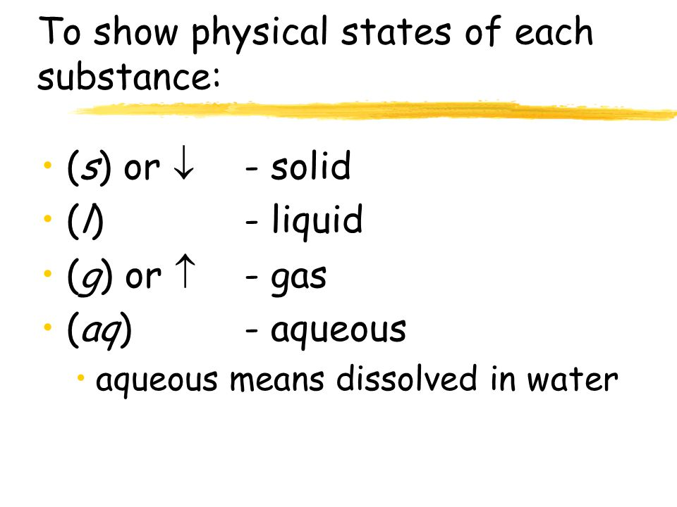 To show physical states of each substance: