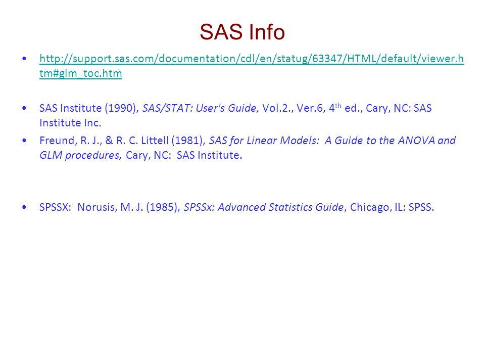 SAS Info http://support.sas.com/documentation/cdl/en/statug/63347/HTML/default/viewer.htm#glm_toc.htm.