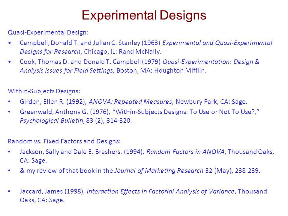 Experimental Designs Quasi-Experimental Design: