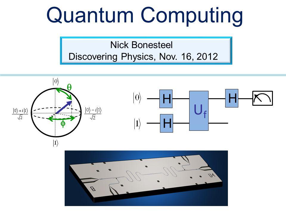 Quantum Computing Uf H Nick Bonesteel