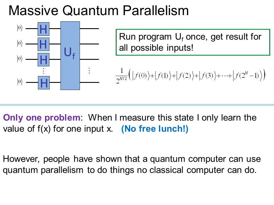 Massive Quantum Parallelism H