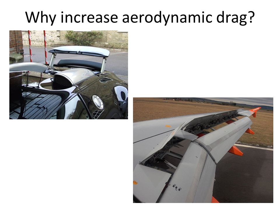 Why increase aerodynamic drag