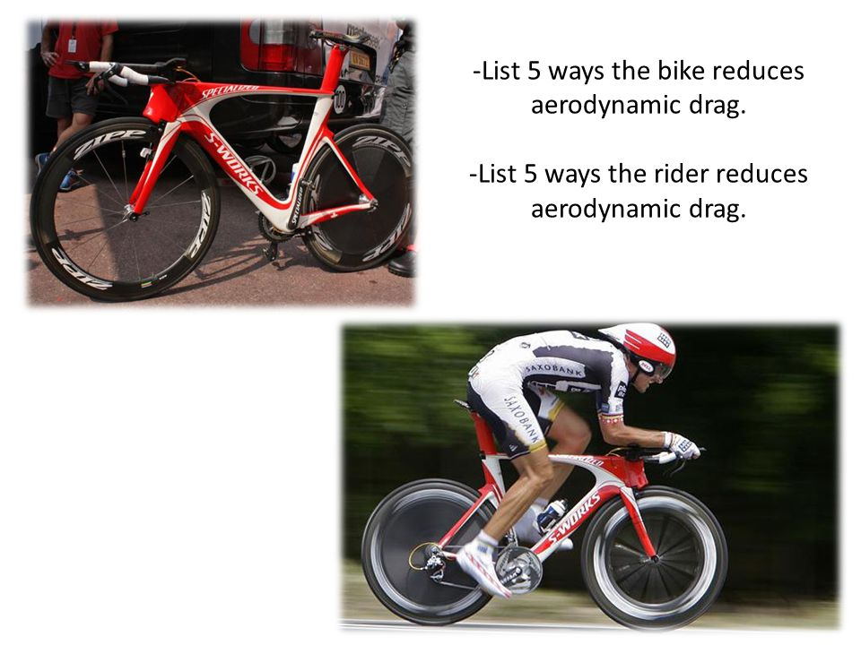 -List 5 ways the bike reduces aerodynamic drag