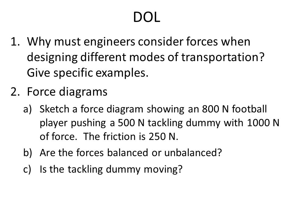 DOL Why must engineers consider forces when designing different modes of transportation Give specific examples.