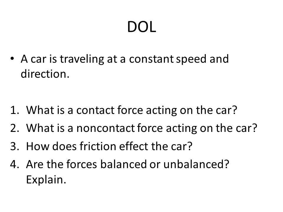 DOL A car is traveling at a constant speed and direction.