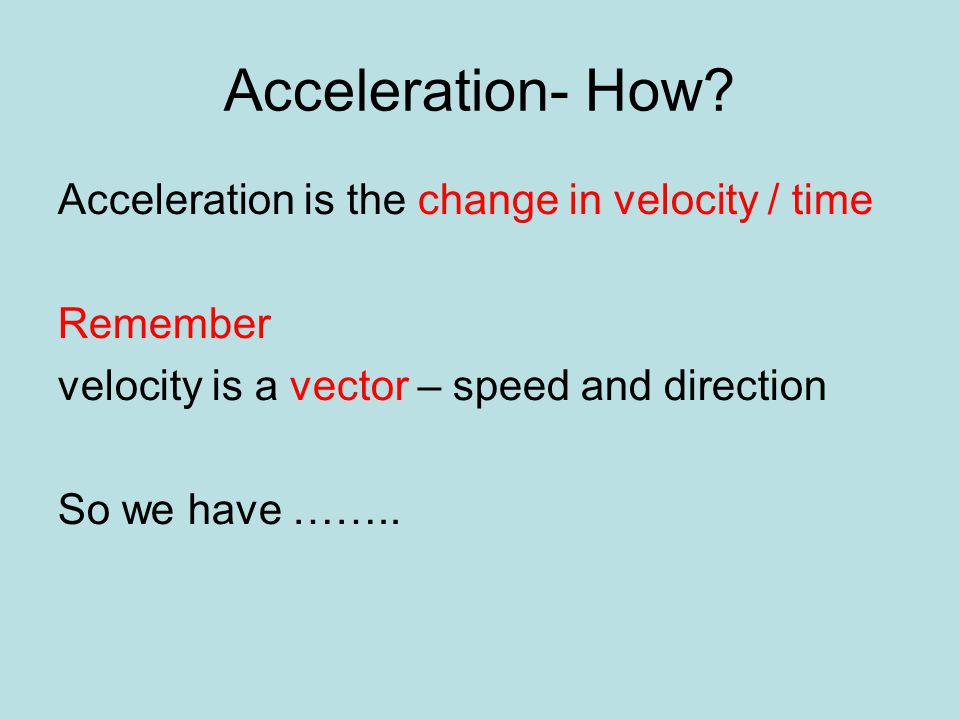 Acceleration- How.