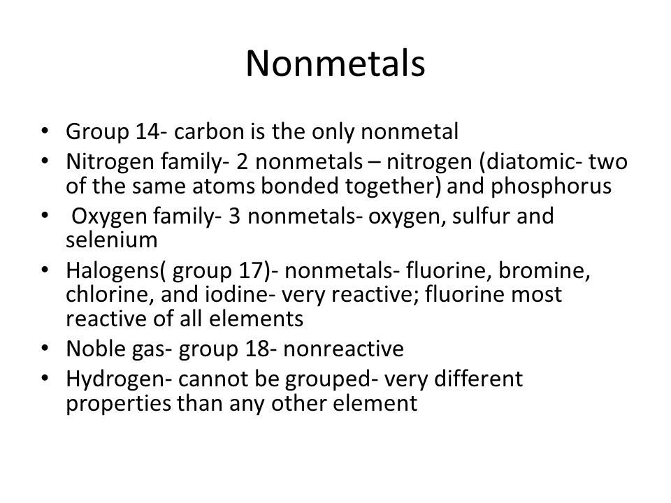 Nonmetals Group 14- carbon is the only nonmetal
