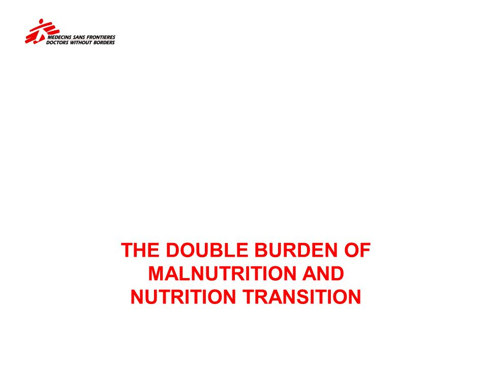 The Double Burden of Malnutrition AND Nutrition Transition