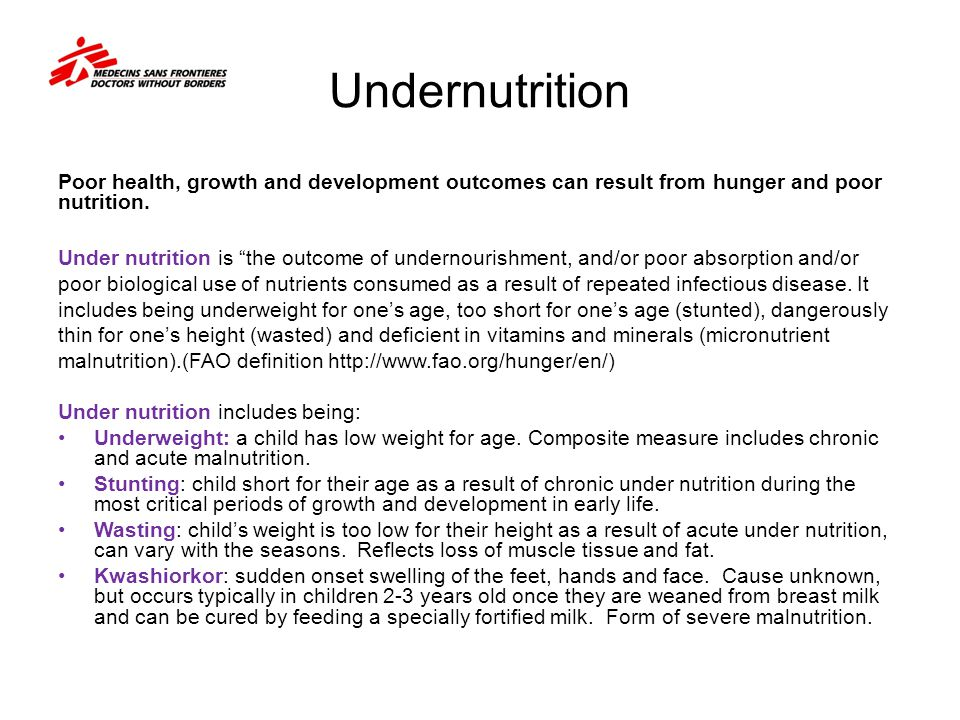 Undernutrition Poor health, growth and development outcomes can result from hunger and poor nutrition.