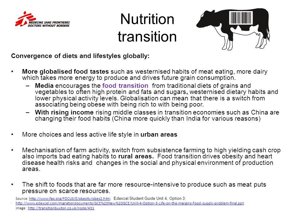 Nutrition transition Convergence of diets and lifestyles globally: