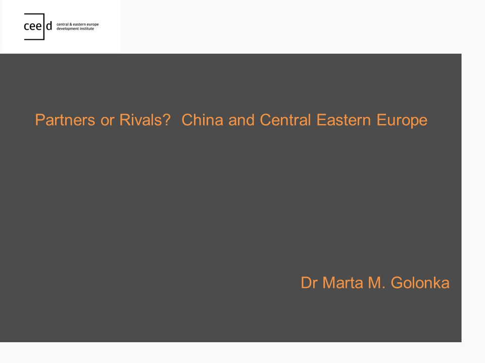 Partners or Rivals China and Central Eastern Europe