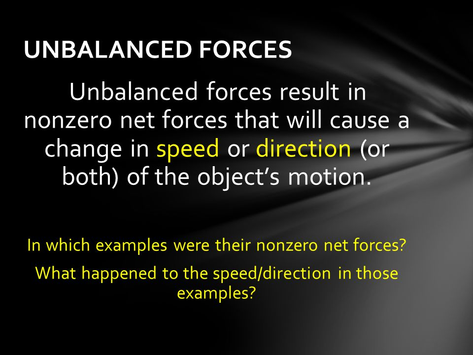 UNBALANCED FORCES In which examples were their nonzero net forces