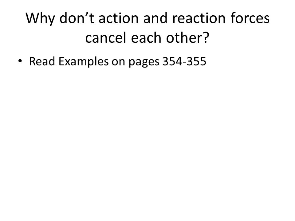 Why don't action and reaction forces cancel each other