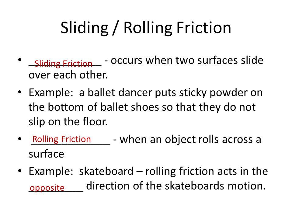 Sliding / Rolling Friction