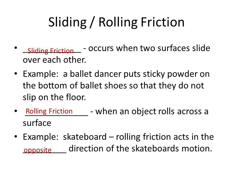 Sliding / Rolling Friction
