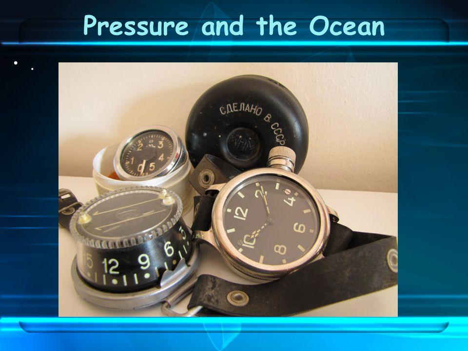 Pressure and the Ocean .