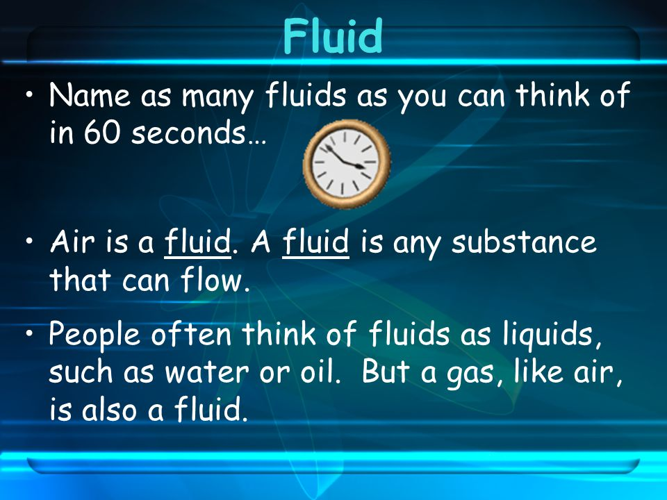 Fluid Name as many fluids as you can think of in 60 seconds…