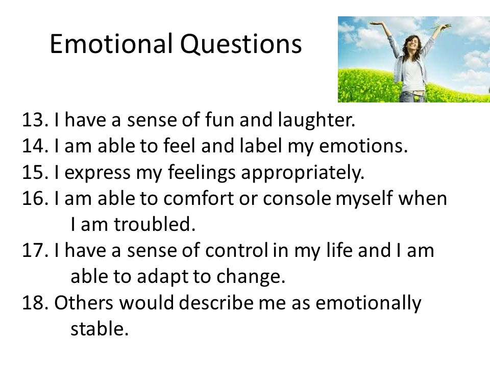 Emotional Questions 13. I have a sense of fun and laughter.