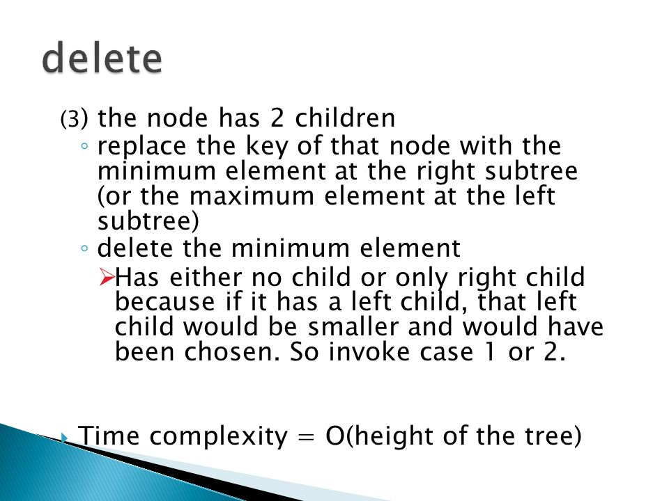 delete (3) the node has 2 children.