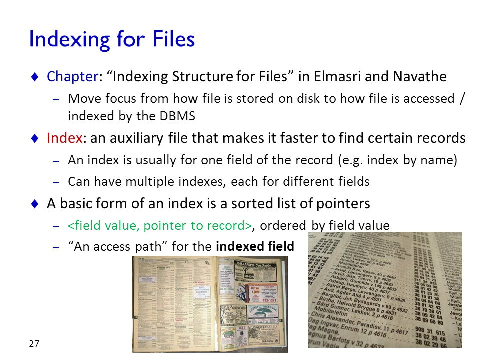 Indexing for Files Chapter: Indexing Structure for Files in Elmasri and Navathe.