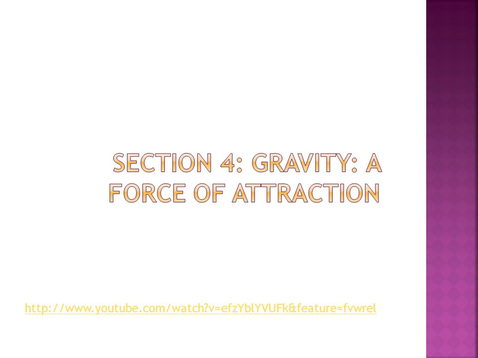 Section 4: Gravity: A Force of Attraction
