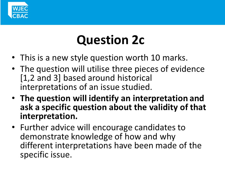 Question 2c This is a new style question worth 10 marks.