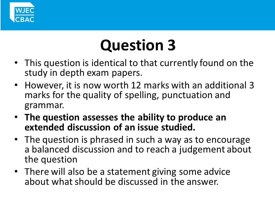 Question 3 This question is identical to that currently found on the study in depth exam papers.