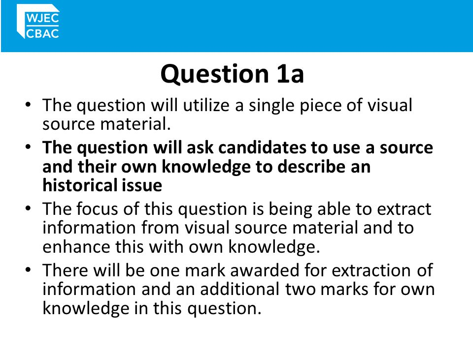 Question 1a The question will utilize a single piece of visual source material.