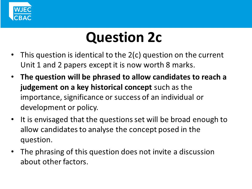 Question 2c This question is identical to the 2(c) question on the current Unit 1 and 2 papers except it is now worth 8 marks.