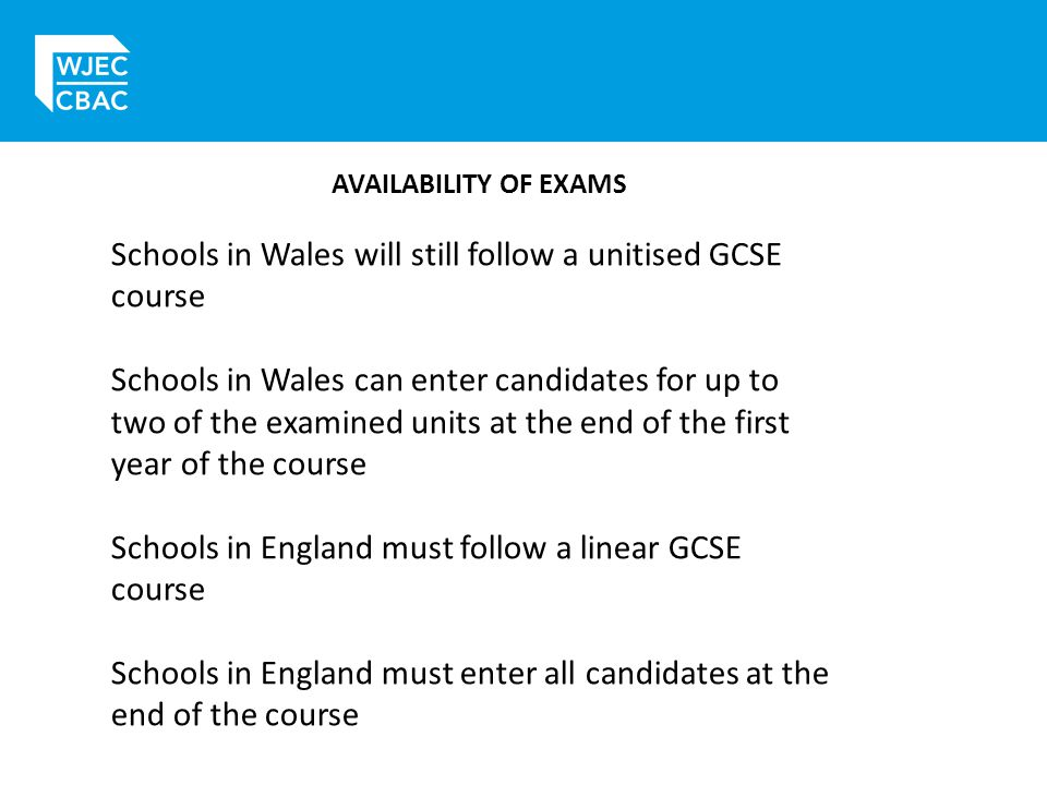 Schools in Wales will still follow a unitised GCSE course