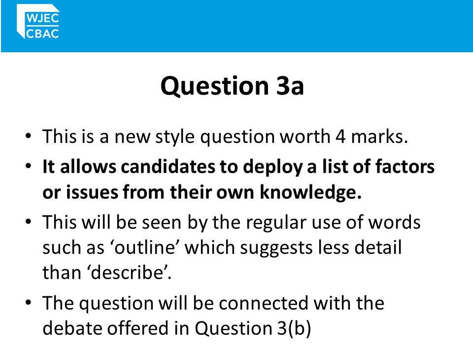 Question 3a This is a new style question worth 4 marks.